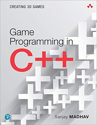 Game Programming in C++: Creating 3D Games (Game Design) (English Edition) (C-programmierung Games Für)