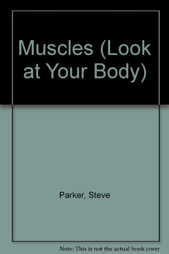 Muscles (Look at Your Body)