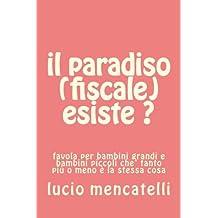 il paradiso (fiscale) esiste ?: favola per bambini grandi e bambini piccoli che' tanto più o meno è la stessa cosa