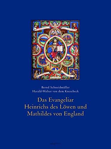 Das Evangeliar Heinrichs des Löwen und Mathildes von England