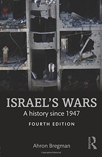 Israel's Wars: A History Since 1947 (Warfare and History) by Ahron Bregman (2016-01-26)