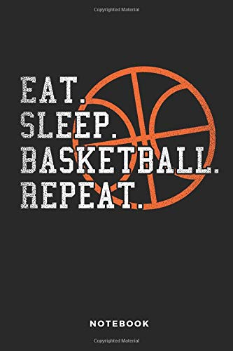Eat. Sleep. Basketball. Repeat. Notebook: 6x9 Blank Lined Basketball Composition Notebook or Journal for Coaches and Players por iHoop Publishing