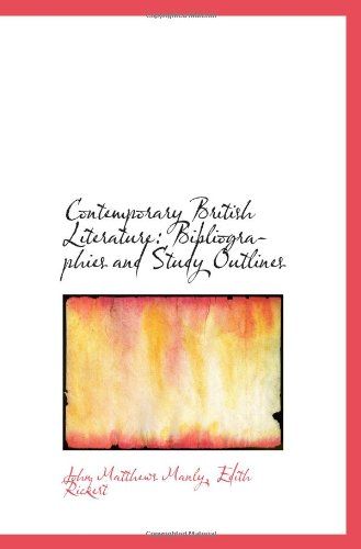 Contemporary British Literature: Bibliographies and Study Outlines