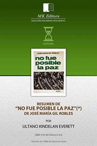 Resumen de No Fue Posible la Paz, de Jose María Gil Robles por Ultano Kindelan Evreett