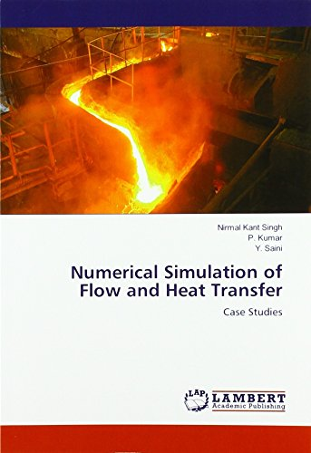 Numerical Simulation of Flow and Heat Transfer: Case Studies