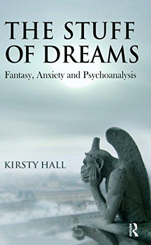 The Stuff of Dreams: Anxiety, Fantasy, and Psychoanalysis