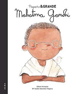 Pequeño & Grande Mahatma Gandhi eBook: Sánchez Vegara, María ...