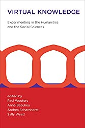 Virtual Knowledge: Experimenting in the Humanities and the Social Sciences (MIT Press)