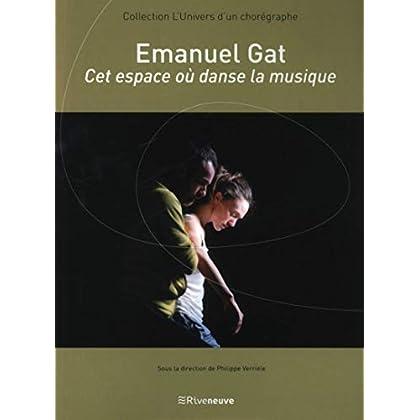 Emanuel Gat - Cet espace où danse la musique