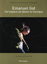 Emmanuel Gat : Cet espace où danse la musique par Philippe Verrièle