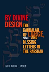 By Divine Design: The Kabbalah of Large, Small, and Missing Letters in the Parshah (English Edition)