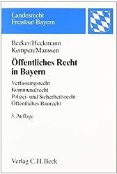 Öffentliches Recht in Bayern: Verfassungsrecht, Kommunalrecht, Polizei- und Sicherheitsrecht, Öffentliches Baurecht