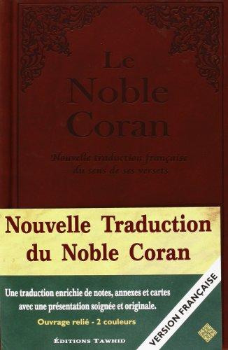 Le Noble Coran : Nouvelle traduction française du sens de ses versets