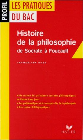 HISTOIRE DE LA PHILOSOPHIE. De Socrate à Foucault