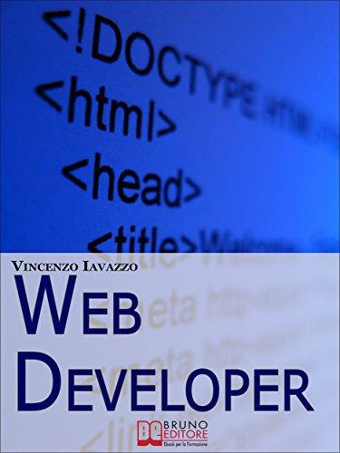 Web Developer. Strategie di Programmazione e Sviluppo di Siti Web ...