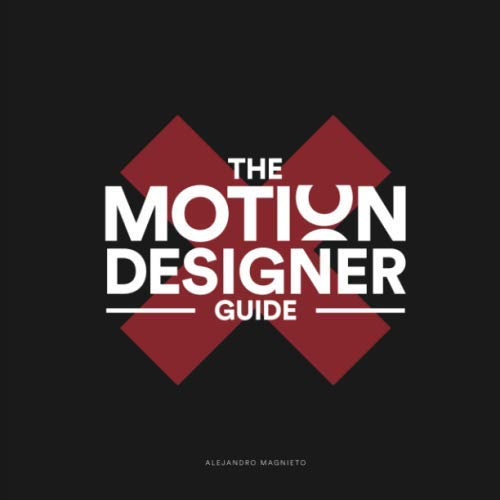 The Motion Designer Guide