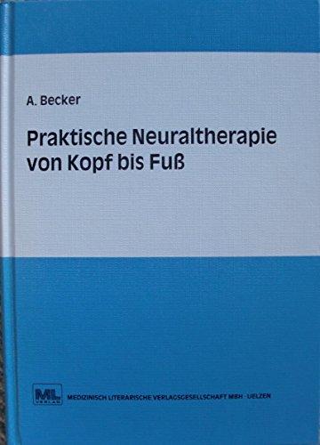 Praktische Neuraltherapie von Kopf bis Fuß