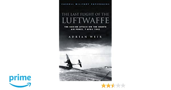 Last Flight of the Luftwaffe (Cassell Military Paperbacks)