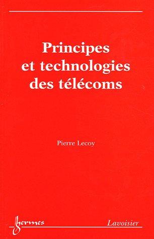 Principes et technologies des télécoms par Pierre Lecoy
