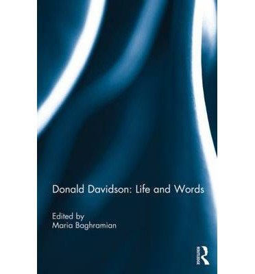 [(Donald Davidson: Life and Words)] [Author: Maria Baghramian] published on (November, 2013)