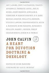 JOHN CALVIN A HEART FOR DEVOTION DOCTRIN