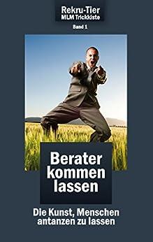REKRU-TIER MLM Trickkiste Band 1: Berater kommen lassen: Die Kunst, Menschen antanzen zu lassen (German Edition) by [Schlosser, Tobias]