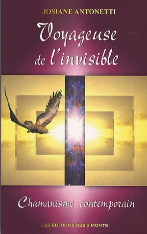 Voyageuse de l'invisible : Chamanisme contemporain
