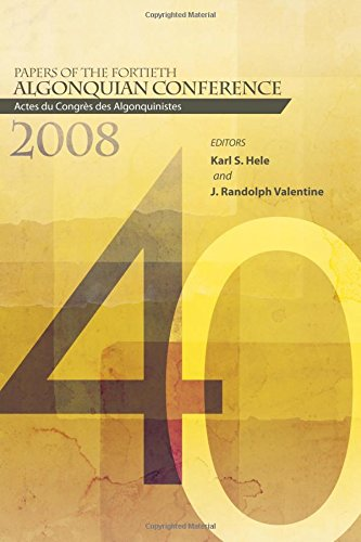 Papers of the Fortieth Algonquian Conference: Actes Du Congres Des Algonquinistes (Papers of the Algonquian Conference)