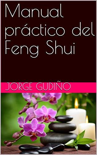 Manual práctico del Feng Shui (1) por Jorge Gudiño