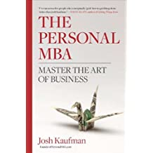 (The Personal MBA: Master the Art of Business) By Kaufman, Josh (Author) Hardcover on (12 , 2010)