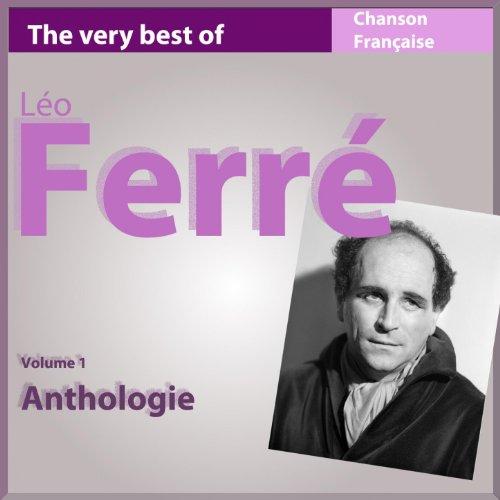 The Very Best of Léo Ferré (Anthologie, vol. 1)