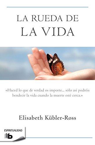 La rueda de la vida (NO FICCIÓN) por Elisabeth Kübler-Ross