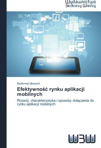 Efektywność rynku aplikacji mobilnych: Rozwój, charakterystyka i sposoby dołączenia do rynku aplikacji mobilnych