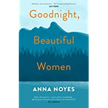 Goodnight, Beautiful Women: a powerful collection of short stories about the women of a small town in Maine (English Edition)