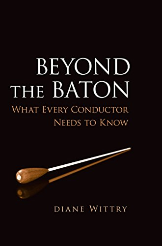 Beyond the Baton: What Every Conductor Needs to Know (English Edition)