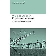 Pajaro Espectador,El (Libros del Asteroide)
