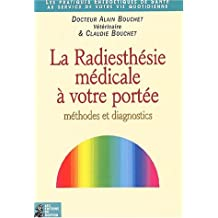 La radiesthésie médicale à votre portée. Méthodes et diagnostics