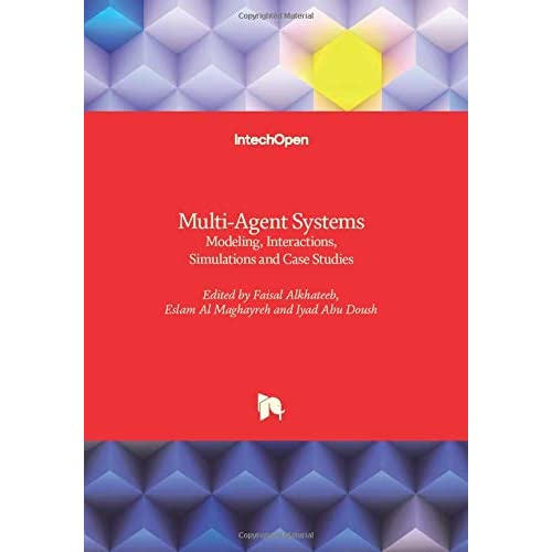 Multi-Agent Systems: Modeling, Interactions, Simulations and Case Studies