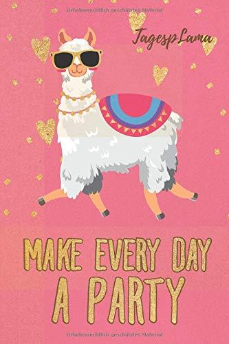 TagespLama: Party Lama, DIN A 5 Tagesplaner, eckiger Buchrücken, 150 Seiten mit To Do Listen & freien Flächen für deine Notizen, Skizzen, Aufgaben, Gedanken, Visionen im Lama & Alpaka Desi