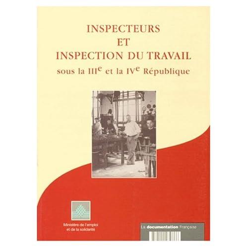 Inspecteurs et inspection du travail sous la IIIe et la IVe République