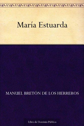 María Estuarda por Manuel Bretón de los Herreros