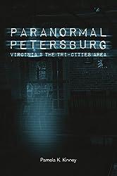 Paranormal Petersburg, Virginia & the Tri-Cities Area