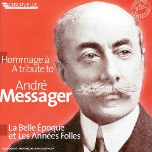 Hommage à André Messager : La Belle Epoque et les Années Folles