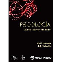Psicología. Historia, teoría y procesos básicos
