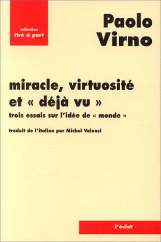 Miracle, virtuosité et 34;déjà vu34; par Paolo Virno