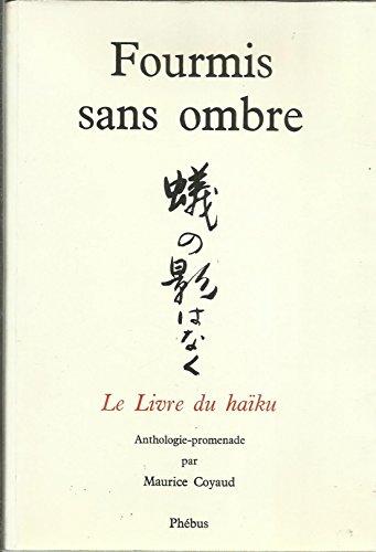 Fourmis Sans Ombre Le Livre Du Haiku [Pdf/ePub] eBook