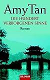 Die hundert verborgenen Sinne: Roman - Amy Tan