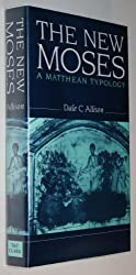 The New Moses: A Matthean Typology by Dale C., Jr. Allison (1993-11-01)