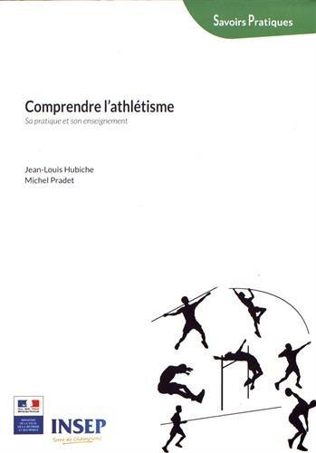 Descargar Libro Comprendre l'athlétisme : Sa pratique et son enseignement de Jean-Louis Hubiche