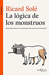 La lógica de los monstruos par Ricard Solé